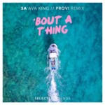 Cover - SA - Bout A Thing (ft. Ava King) (Provi Remix)