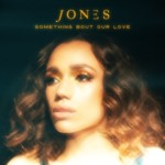 Cover - JONES - Something Bout Our Love
