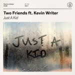 Cover - Two Friends - Just A Kid (ft. Kevin Writer)