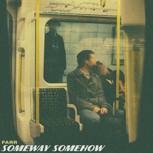 Cover - FARR - Someway Somehow