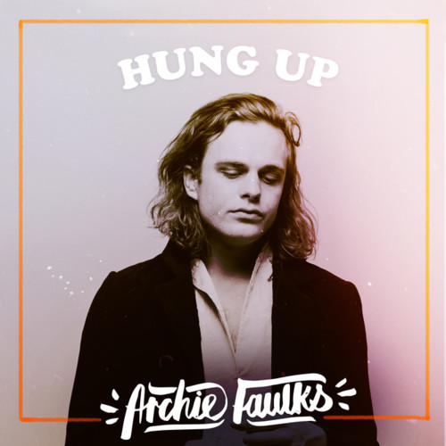 Cover - Archie Faulks - Hung Up