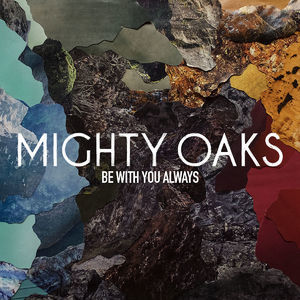 Cover - Mighty Oaks - Be With You Always