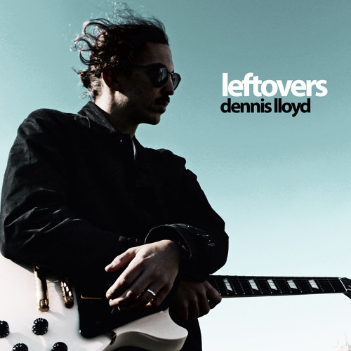 Cover - Dennis Lloyd - Leftovers