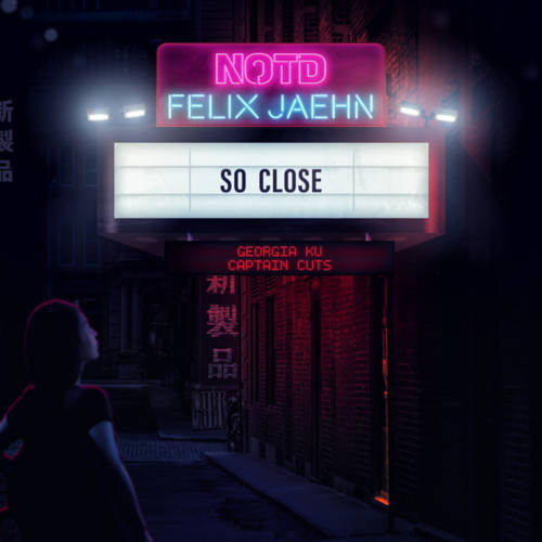 Cover - NOTD, Felix Jaehn - So Close (ft. Georgia Ku & Captain Cuts)