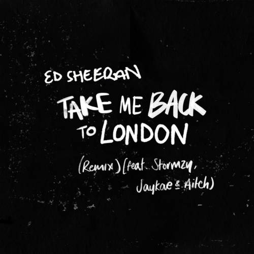 Cover - Ed Sheeran - Take Me Back To London (Sir Spyro Remix) (feat. Stormzy, Jaykae & Aitch)