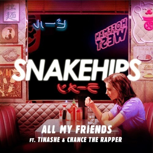 Cover - Snakehips - All My Friends (ft. Tinashe, Chance The Rapper)