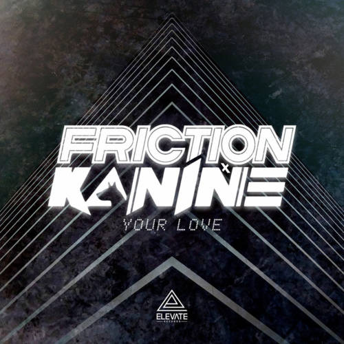 Cover - Friction x Kanine - Your Love