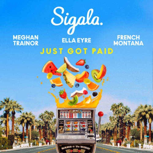 Cover - Sigala - Just Got Paid (ft. Ella Eyre, Meghan Trainor, French Montana)