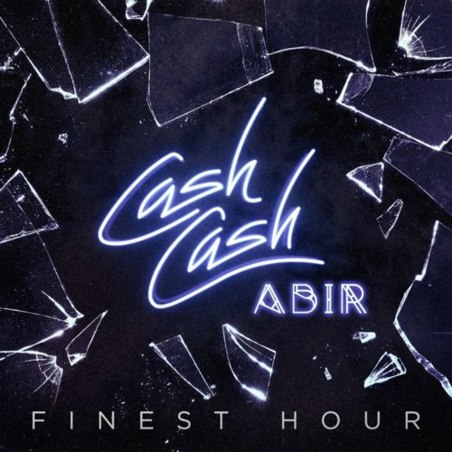 Cover - Cash Cash - Finest Hour (feat. Abir)