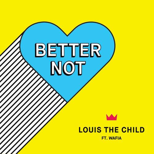 Cover - Louis The Child - Better Not (ft. Wafia)
